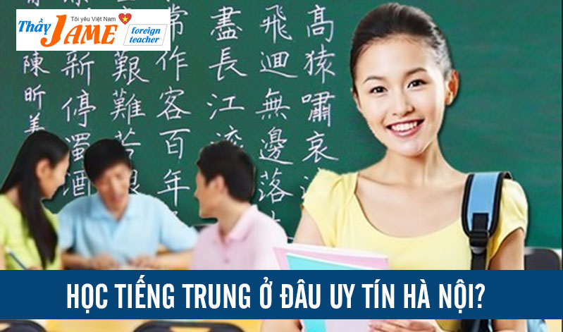 REVIEW 10+ Trung Tâm TIẾNG TRUNG Tại Hà Nội Ở Đâu Tốt Nhất?